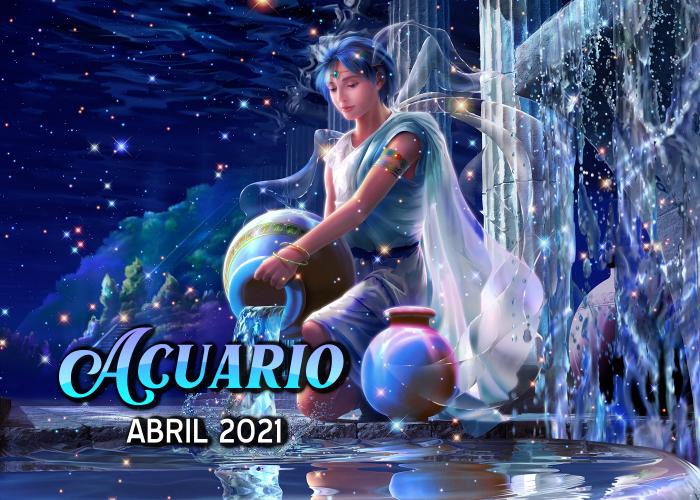 Horóscopo de Acuario para Abril del 2021